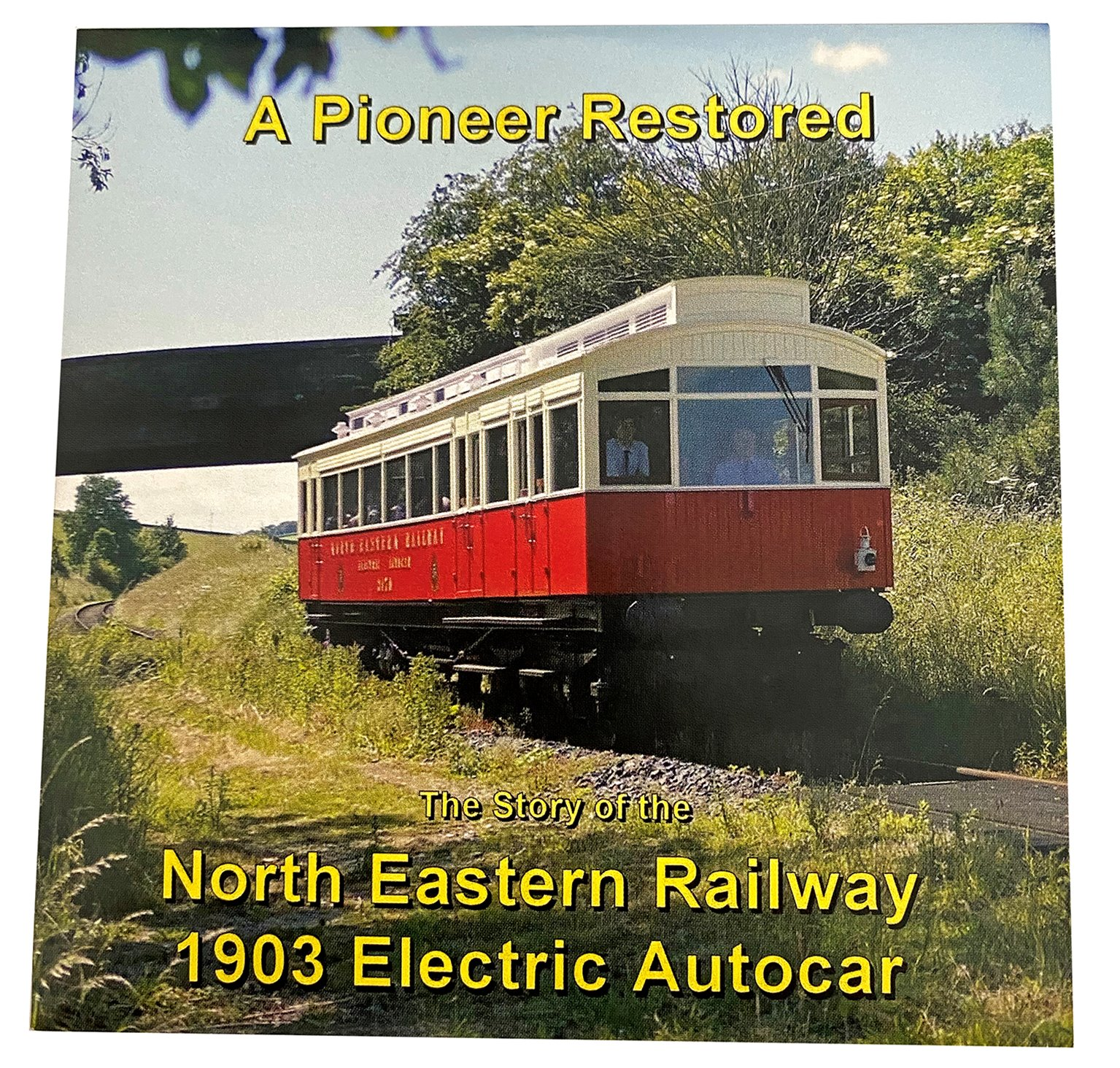 A Pioneer Restored - The Story of the North Eastern Railway 1903 Electric Autocar DVD