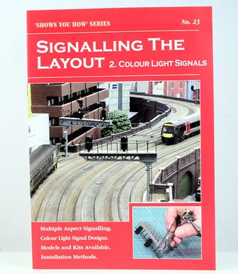 """Shows You How"" Series - Signalling the Layout - Part 2: Colour Light Signals"