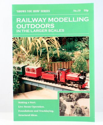 """Shows You How"" Series - Railway Modelling Outdoors in the Larger Scales"