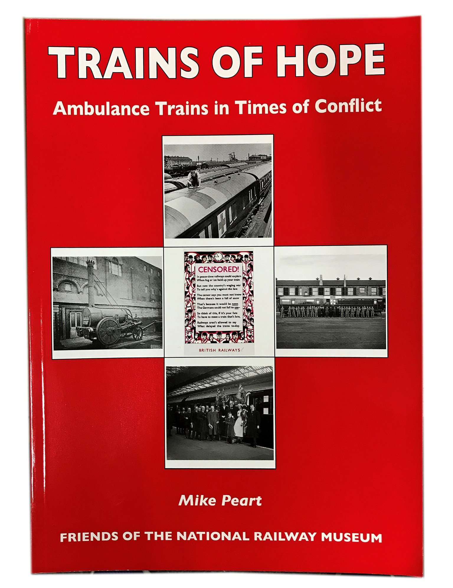 Trains of Hope - Ambulance Trains in Times of Conflict